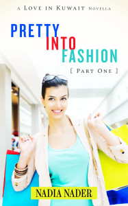 Nadia Nader Pretty into Fashion a Love in Kuwait Novella Part 1