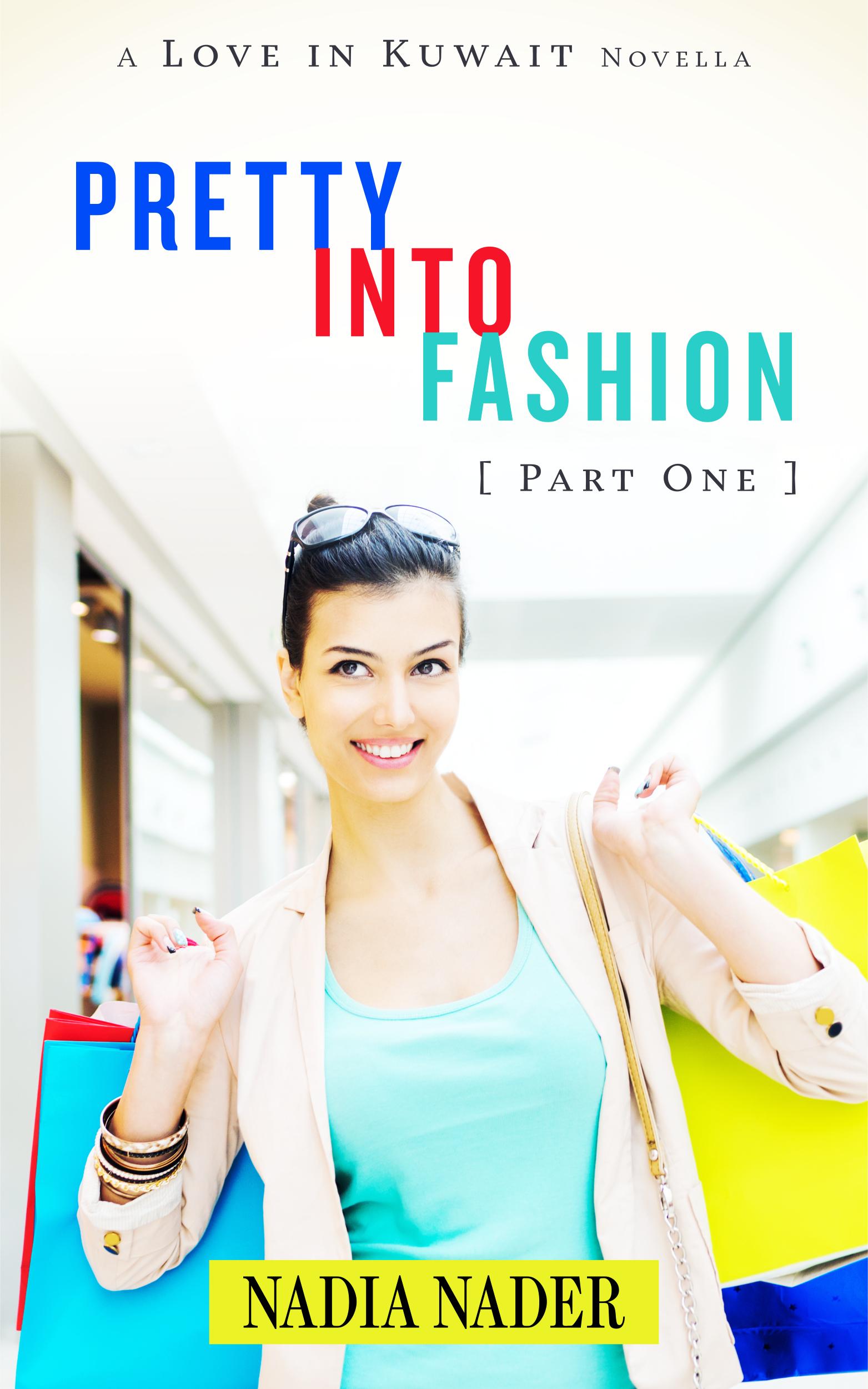 Nadia Nader Pretty into Fashion a Love in Kuwait Novella Part 1