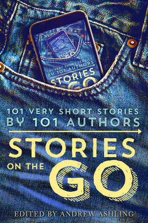 Stories On The Go 101 Stories KBoards Anthology